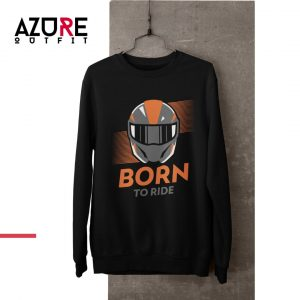Born to Ride – Sweatshirt